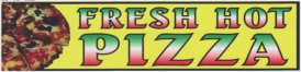 FRESH HOT PIZZA BANNER sign