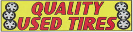 QUALITY USED TIRES BANNER sign