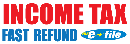 INCOME TAX e-file fast refund BANNER sign
