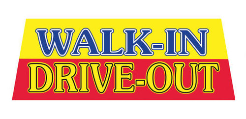 WALK IN WALK OUT Car Dealer Windshield banner sign
