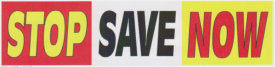 STOP SAVE NOW BANNER sign