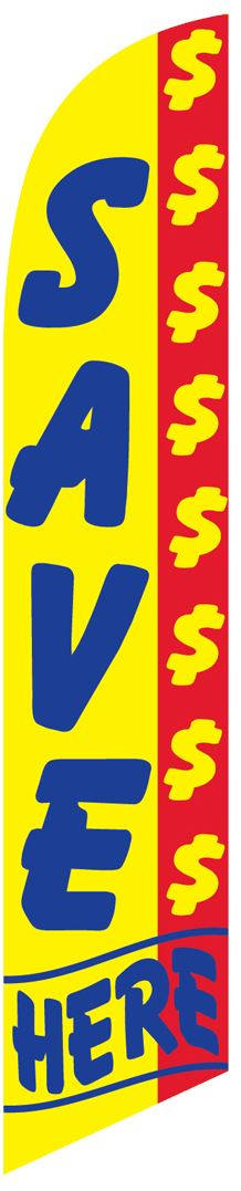 SAVE HERE $$$$$$ swooper banner sign flag